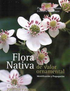 FLORA NATIVA DE VALOR ORNAMENTAL ZONA SUR Y AUSTRAL
